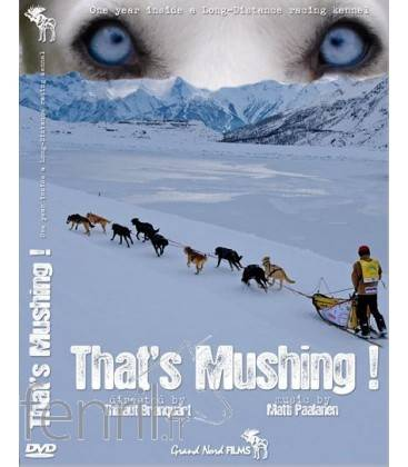 That's mushing ! DVD